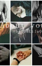 About you - عنك by DaLila07