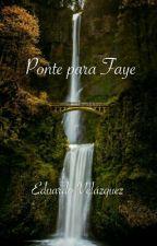 Ponte para Faye by edvelazquez