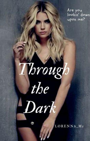 Through the dark ~h.s.