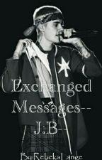 Exchanged Messages||Justin Bieber|| (Concluída) by Rebeka_Salvatore