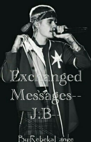 Exchanged Messages||Justin Bieber||