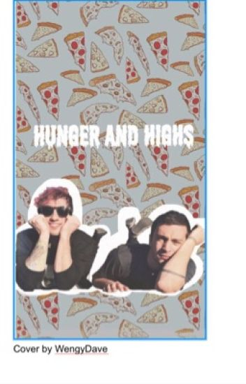Hunger and Highs (BEING REWRITTEN)