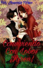 -8- Conviviendo Con Lobos {Riren} (Rivalle-Eren)  by Mal-15