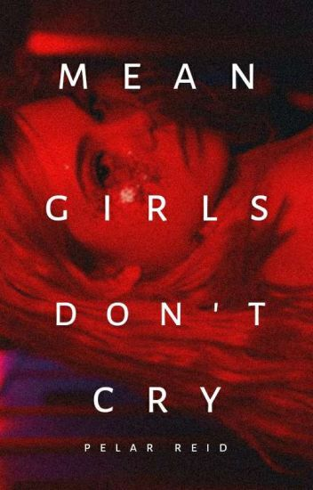 Mean Girls Don't Cry (#1)