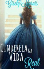 Conto - Cinderela na vida real [ Incompleta] by Gisely_Morais