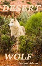 Desert Wolf by DeanneAdams