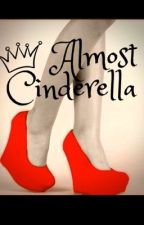 Almost Cinderella by EmilyGraceCameron