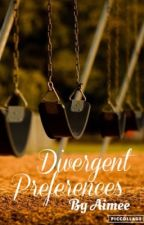 Divergent Preferences //Character X Reader// by fangirl397