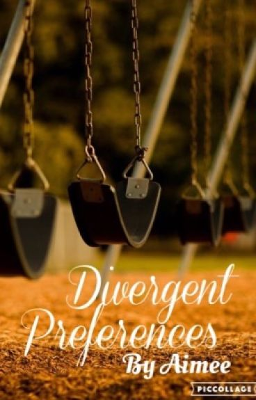 Divergent Preferences //Character X Reader//
