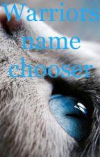 Warriors name chooser by Kittywarrior13579