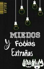 Miedos Y Fobias Extrañas by AsaelGarc