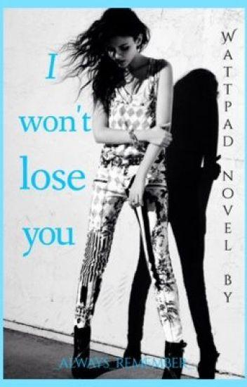 I won't lose you