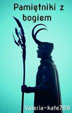 Pamiętniki z bogiem |Loki Ff by Valeria-kate789