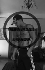 """""""È solo un messaggio...""""//Eligio Prete [COMPLETATA] by aurorazoggiaa"""