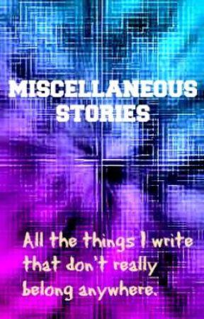 Miscellaneous Stuff I've Written by justlonder