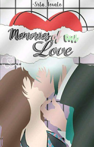 Memories of our Love © II LysandroxSucrette