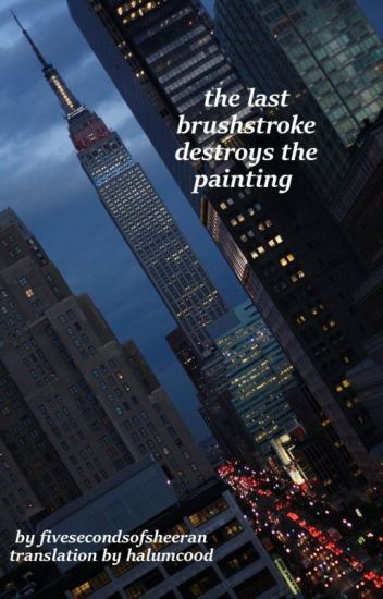 the last brushstroke destroys the painting [muke af] PL