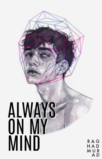 always on my mind    ✓