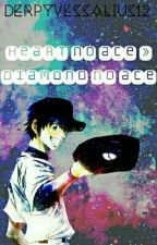 heart no ace » diamond no ace by derpyvessalius12