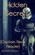 Hidden Secrets (Captain Rex x Reader) by DeathlySound