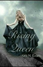 Rising Queen (Book 2 Of Truth) by Assassinqueen1