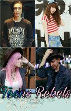 Teens Rebels by HeyImDarky