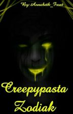 Creepypasta Zodiak by Annabeth_Frost