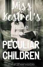 Miss Kestrel's Home for Peculiar Children by OhMyBirdy