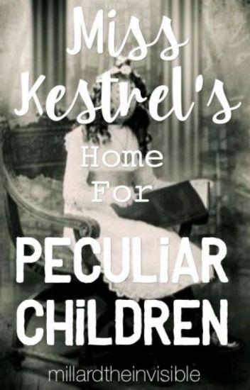 Miss Kestrel's Home for Peculiar Children