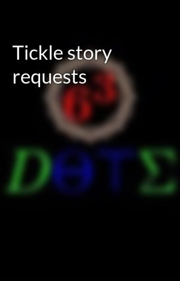 Tickle story requests