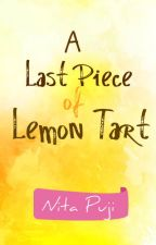 A Last Piece of Lemon Tart by NitaPuji1