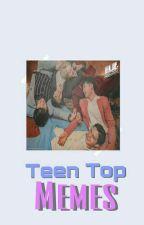 ¡Teen Top Memes! by LahijadelChangrick