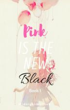Pink Is The New Black~ A Zane~Chan Fan Fic Book #1 by MidnightWolfiea