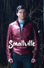 Smallville by writermct