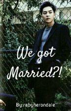 We Got Married?! by rebyherondale