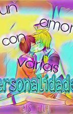 Un Amor Con Varias Personalidades [PAUSADA] by frelden_fan