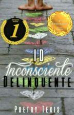 ID - Inconsciente Delinquente by PoetryTekis
