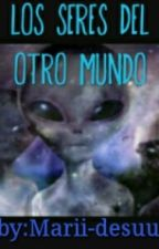 Los Seres Del Otro Mundo by Marii-desuu