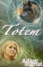 Totem by sigrist