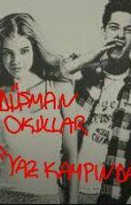 """DÜŞMAN OKULLAR """" YAZ KAMPINDA """" by SudesenaSena"""