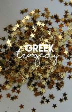 GREEK TRAGEDY [C.S.] by sweetners