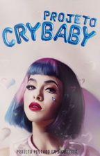 Projeto Cry Baby by ProjetoCrybaby