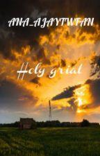 Holy Grail by ana_ajaytwfan