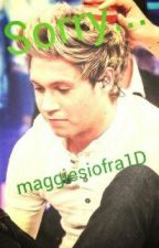 Sorry... (A Niall Horan Fanfiction) by maggiesiofra1D