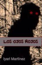 LOS OJOS ROJOS by Iyari314