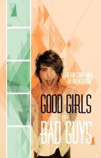 Good Girls = Bad Guys || Kieran Lemon Fanfiction by Millkeyshake