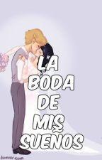 ♡LA BODA DE MIS SUEÑOS♡ by LauraGarcia2511