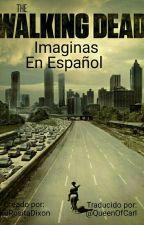 The Walking Dead Imagines ||Español|| by QueenOfCarl