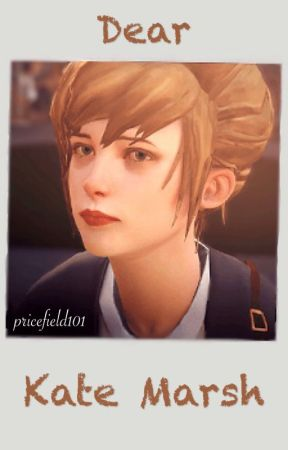 Dear Kate Marsh by pricefield101