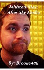 ~Mithzan/Max: After Sky Media~ by Brooke488